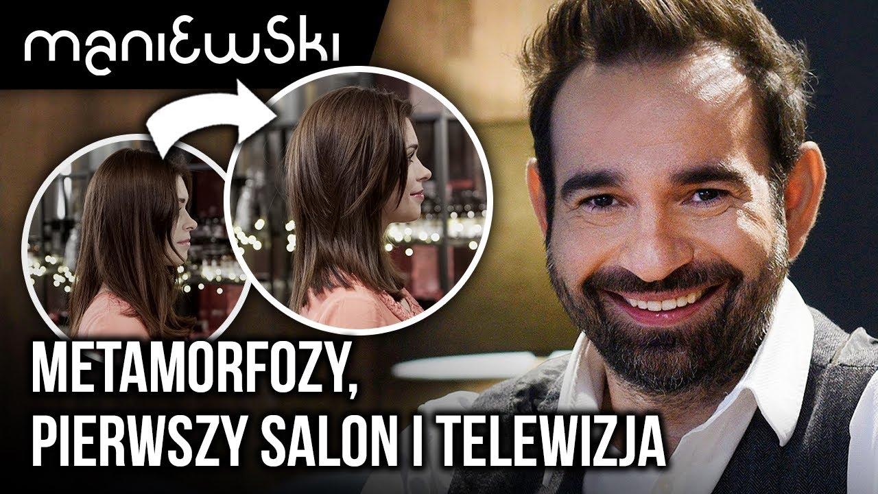 Jak zostałem fryzjerem? Pierwszy salon, Metamorfozy, Afera Fryzjera i telewizja [MACIEJ MANIEWSKI]