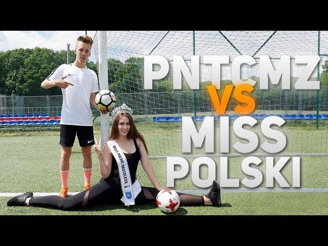 Miss Polski VS PNTCMZ   Pojedynek piłkarski!!