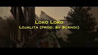 Loko Loko - Lojalita (prod. by Scandi)