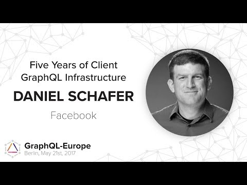 Five Years of Client GraphQL Infrastructure - Daniel Schafer - GraphQL-Europe 2017