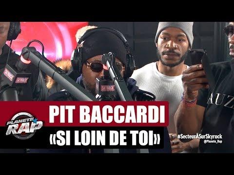 """Pit Baccardi """"Si Loin De Toi"""" #PlanèteRap"""