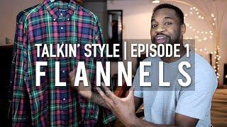 Talkin' Style Episode 1 | The Best Flannels? #ClothTalk