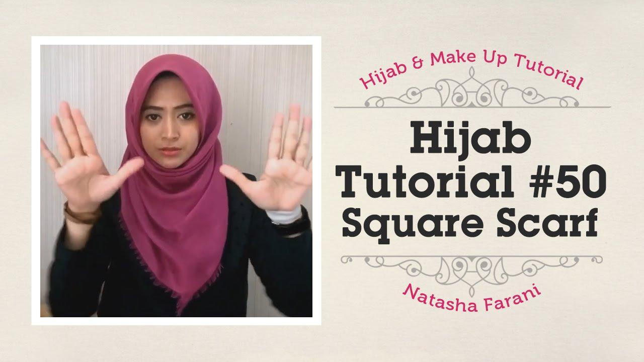 Hijab Tutorial Paris Segiempat Square Scarf Natasha Farani
