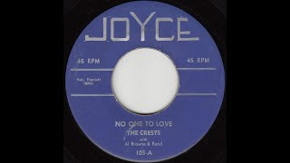 The Crests - No One to Love 1957