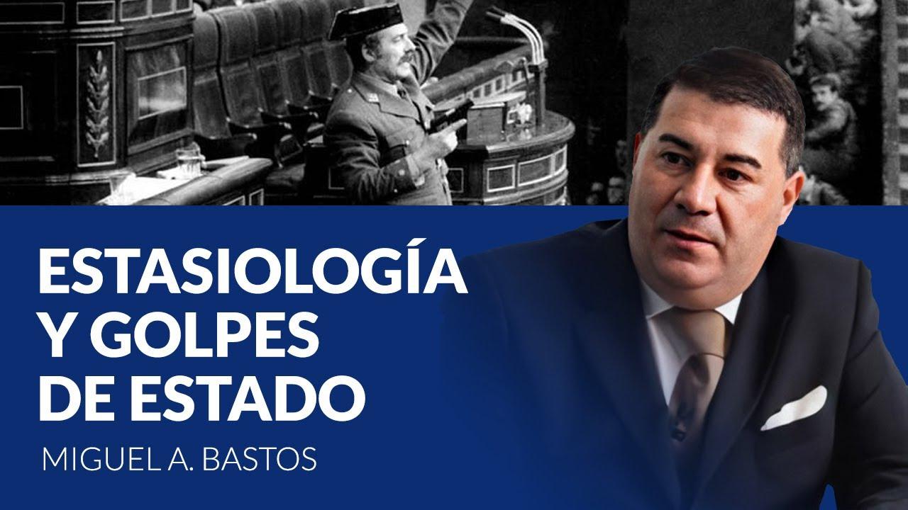 Miguel Anxo Bastos -  Estasiología y golpes de estado
