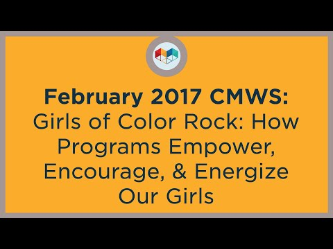 Girls of Color ROCK: How Programs Empower, Encourage and Energize Our Girls