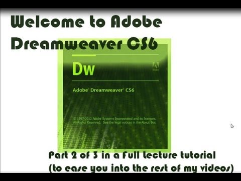 Intro to Adobe Dreamweaver CS6 - Step by Step Lecture (PART 2 of 3)