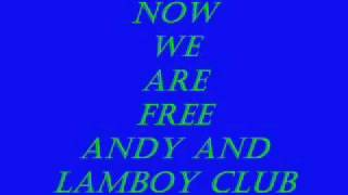 Gladiator - NOW WE ARE FREE ANDY AND LAMBOY CLUB GLADIATOR