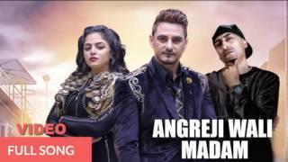 Angreji Wali Madam   Kulwinder Billa   Dr Zeus   Shipra ft. Wamiqa Gabbi   Latest Punjabi Song 2017