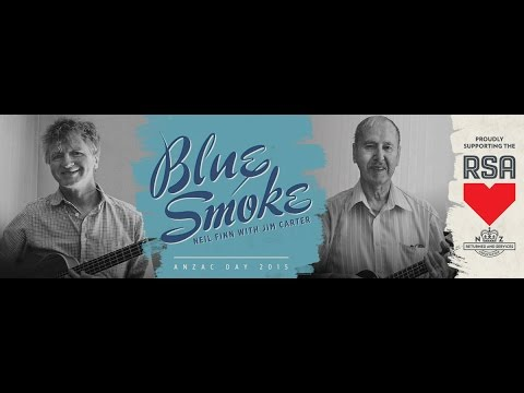 Neil Finn with Jim Carter - Blue Smoke (Anzac Day/2015) - Extended video