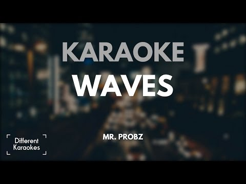 Waves - Mr Probz (Karaoke/Instrumental) HD