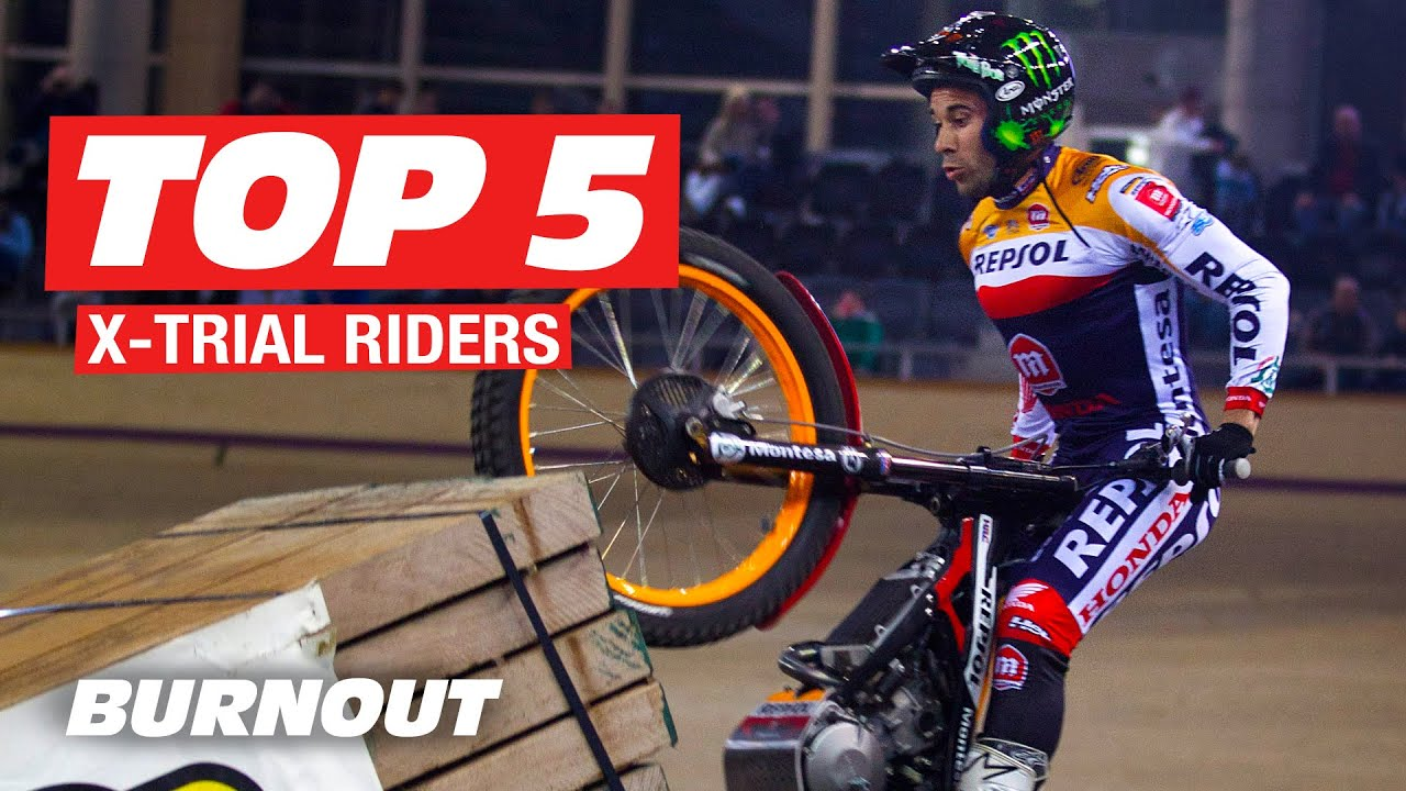Top 5 Riders of the FIM X-Trial World Championship? | BURNOUT