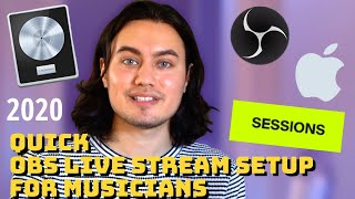 How To Setup OBS For Live Streaming On Sessions Live | Beginner Guide For Musicians | Mac Logic 2020