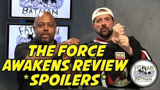 THE FORCE AWAKENS REVIEW *SPOILERS*