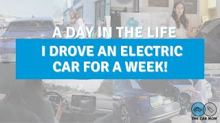 A Day In The Life I Drove an Electric Vehicle for a Week