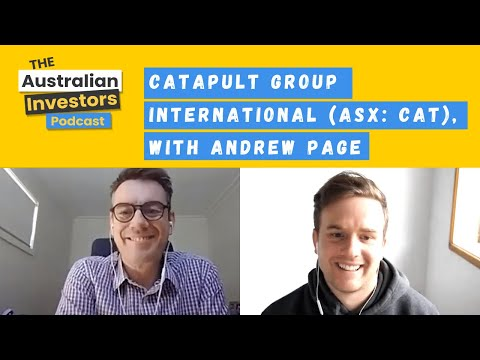 Catapult Group International Ltd (ASX: CAT), Australian Investors Podcast w/ Strawman's Andrew Page