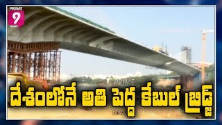 India's Longest Cable Bridge Ready to Complete in Hyderabad | Prime9 News