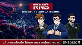 Resumen de Noticias Semanal RNs.- El presidente tiene una enfermedad