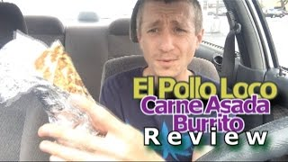 Gg Ep. 71 - El Pollo Loco New Carne Asada Burrito Review