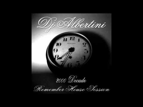 DJ ALBERTINI - REMEMBER HOUSE SESSION (2000's Decade)