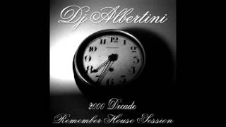 DJ ALBERTINI - REMEMBER HOUSE SESSION (2000