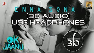 Enna Sona | 3D Audio | Arijit Singh | Virtual 3D Audio | HQ | OK Jaanu
