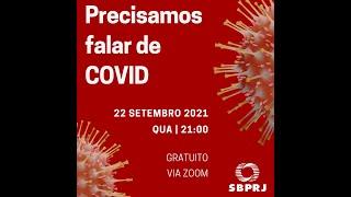Palestra Precisamos falar de COVID - 22/09/2021