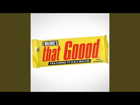 That Good (feat. Ty $, C Ballin)