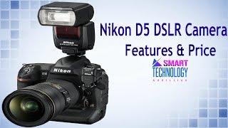 Nikon D5 DSLR Camera Features & Price
