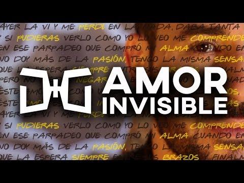 DG  - Amor Invisible (Oficcial Video)