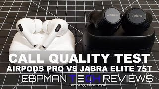 AirPods Pro vs Jabra Elite 75T with Call Quality Test