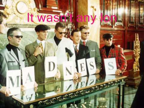 Madness- Never Knew Your Name (lyrics)