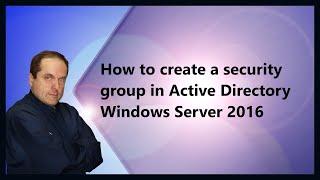 Active Directory Windows Server 2016 güvenlik grubu oluşturma