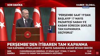 Ve Açıklandı! Tam Kapanma geldi! Kabine Sonrası Erdoğan'dan Açıklama!