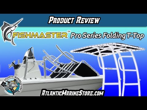 Product Review - Fishmaster Pro Series Folding T Top - Atlantic Marine