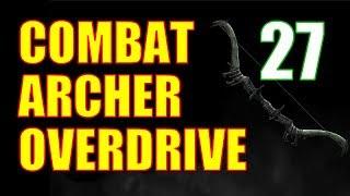 Skyrim Combat Archer OVERDRIVE Walkthrough Part 27: Overdrive Combat Gear