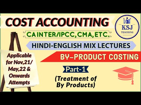 Lecture-114-CA IPCC/Intermediate Cost Accounting- By Products-I