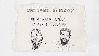 Wem gehört die Stadt? - Gespräch mit Aminata Touré und Aladin El-Mafaalani