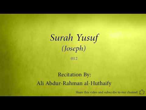 Surah Yusuf Joseph   012   Ali Abdur Rahman al Huthaify   Quran Audio