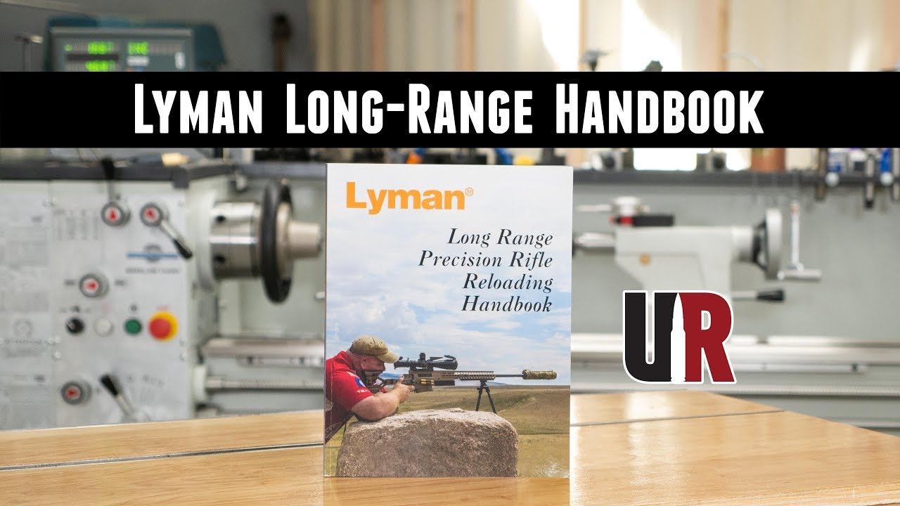 Overview: Lyman Long Range Precision Rifle Reloading Handbook