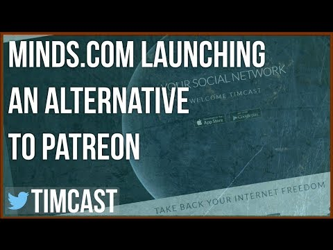 MINDS.COM LAUNCHES A PATREON ALTERNATIVE