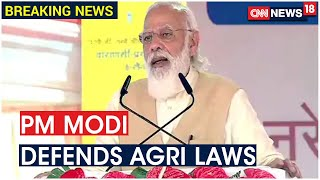 PM Modi Defends Agricultural Laws, Says Farmers Will Have Better Reach Under New Reforms
