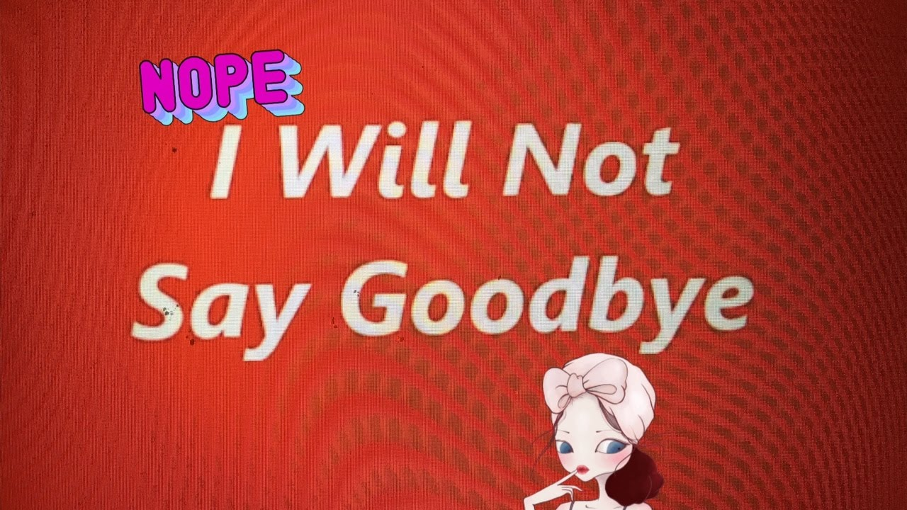 I Will Not Say Goodbye Line Dance Youtube