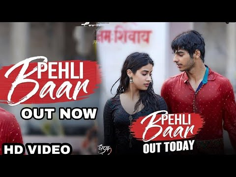 "Dhadak New Video Song "" Pheli Baar"" Out Now, Janhvi Kapoor, Ishan Khatter, Karan Johar"