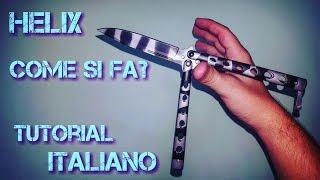 Come usare il Coltello a Farfalla || HELIX + variazione || Tutorial Italiano Butterfly knife