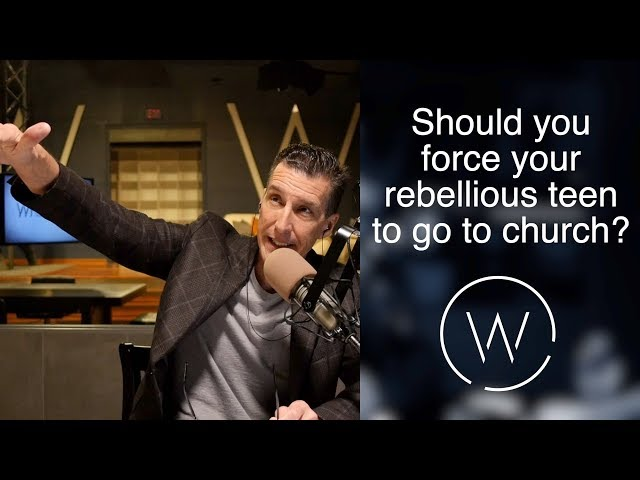 Should you force your rebellious teen to go to church?
