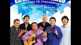 El Carabajalazo - Desde El Puente Carretero / Entre A Mi Pago Sin Golpear