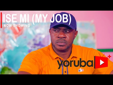 Download Ise Mi (My Job) Yoruba Movie