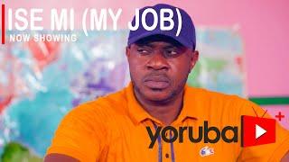 Ise Mi (My Job) Latest Yoruba Movie 2021 Drama Starring Odunlade Adekola   Dayo Amusa   Segun Arinze