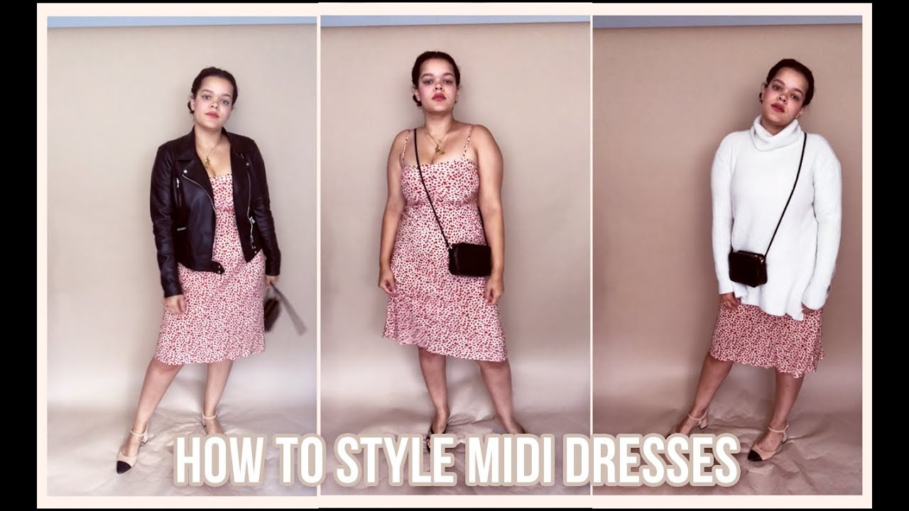 7e9b7135d76a7 HOW TO STYLE | Midi Dresses